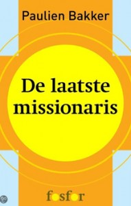 Book cover of De laatste missionaris by Paulien Bakker